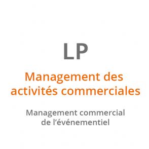 LP Management des activités commerciales – Management commercial de l'événementiel