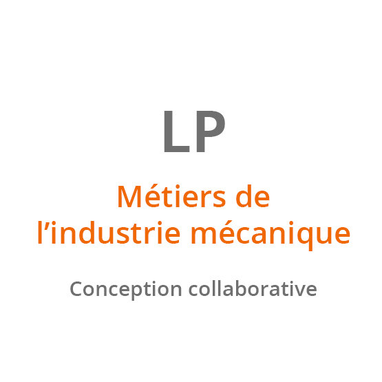 LP Métiers de l'industrie mécanique - Conception collaborative