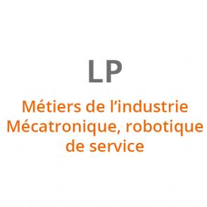 LP Métiers de l'industrie – Mécatronique, Robotique : robotique de service